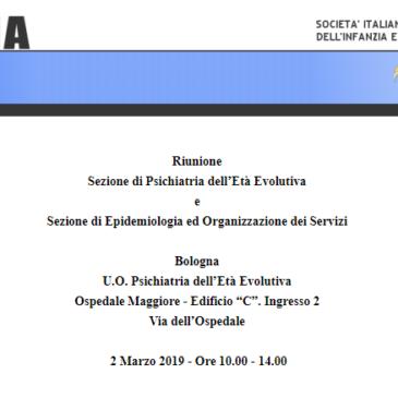Riunione Sezione di Psichiatria dell'Età Evolutiva e Sezione di Epidemiologia ed Organizzazione dei Servizi – Bologna, 2 marzo 2019
